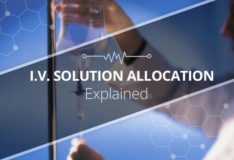 I.V. Solution Allocation Explained