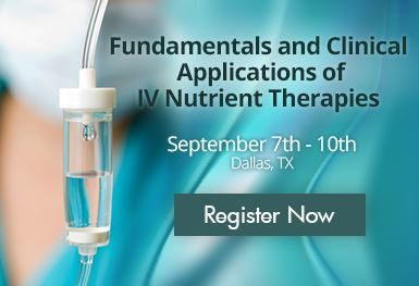 Fundamentals and Clinical Applications of IV Nutrient Therapies Seminar- Mark Your Calendars!